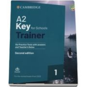 A2 Key for Schools Trainer 1 for the Revised Exam from 2020 Six Practice Tests with Answers and Teachers Notes with Downloadable Audio