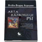 Arta razboiului PSI de Ovidiu Dragos Argesanu - Editie brosata