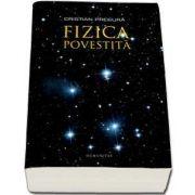 Colectia de autor Cristian Presura - Fizica si Astrofizica povestita