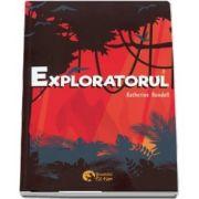 Exploratorul de Katherine Rundell