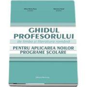 Ghidul profesorului de limba si literatura romana pentru aplicarea noilor programe scolare