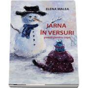 Iarna in versuri. Poezii pentru copii de Elena Malea