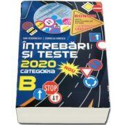 Intrebari si teste 2020, categoria B. Pentru obtinerea permisului de conducere auto (Cartea contine CD interactiv si o harta cu indicatoare rutiere)