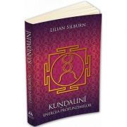 Kundalini. Energia profunzimilor de Lilian Silburn