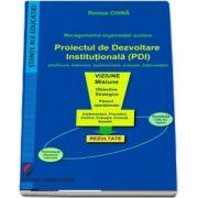 Managementul organizatiei scolare. Proiectul de dezvoltare institutionala (PDI) de Remus China