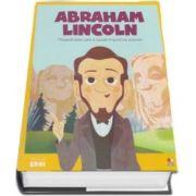 MICII EROI. Abraham Lincoln