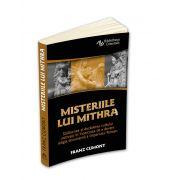 Misteriile lui Mithra - De la originea cultului pana la influenta religioasa asupra Imperiului Roman