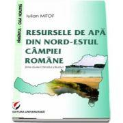 Resursele de apa din nord-estul campiei romane de Iulian Mitof