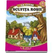 Sa citim Scufita rosie cu litere de tipar 3-5 ani
