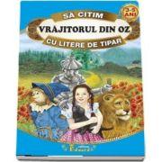 Sa citim Vrajitorul din Oz cu litere de tipar 3-5 ani
