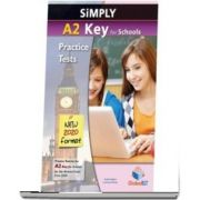 Simply A2 Key for Schools 8 Practice Tests for the Revised Exam from 2020. Self study Edition: 8 Practice Tests