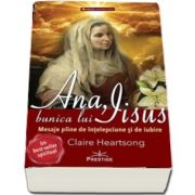 Ana, bunica lui IIsus de Claire Heartsong