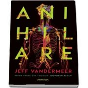 Jeff VanderMeer, Anihilare - Prima parte din trilogia SOUTHERN REACH