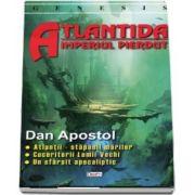 Atlantida, imperiul pierdut de Dan Apostol