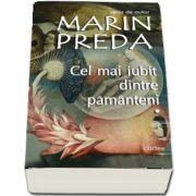 Marin Preda, Cel mai iubit dintre pamanteni - Set de 3 volume