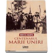 Centenarul Marii Uniri de Mircea Manta