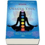 Chakra Yoga - 7 chei pentru trezirea Divinului din noi