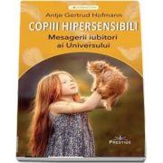 Copiii Hipersensibili - Mesagerii iubirori ai Universului