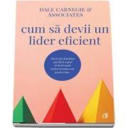 Dale Carnegie, Cum sa devii un lider eficient