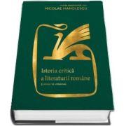 Istoria critica a literaturii romane. Editia a II-a, revazuta si adaugita