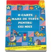 O carte mare de teste pentru cei mici 5-6 ani