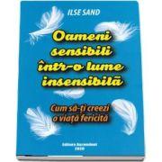 Oameni sensibili intr-o lume insensibila de Ilse Sand