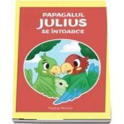 Papagalul Julius se intoarce de Veralee Wiggins