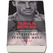 Ticalos la patru ace de Vi Keeland