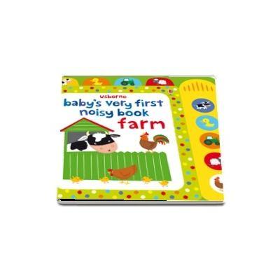 Babys very first noisy book: Farm