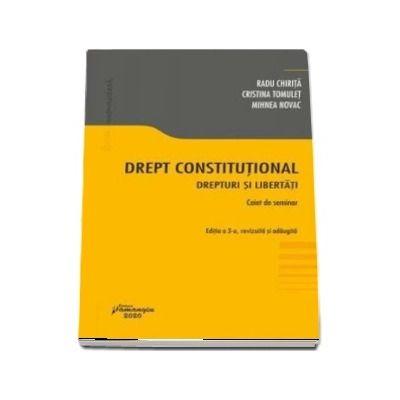 Radu Chirita, Drept constitutional. Drepturi si libertati. Editia a 3-a