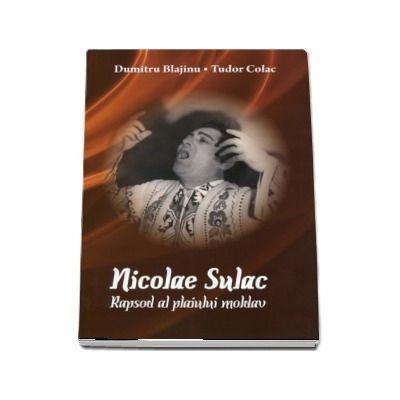 Nicolae Sulac. Rapsod al plaiului moldav