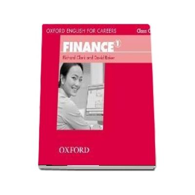Oxford English for Careers Finance 1. Class CD: A course for pre-work students who are studying for a career in the finance industry