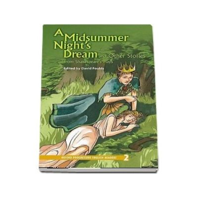 Oxford Progressive English Readers: Grade 2: A Midsummer Nights Dream and Other Stories from Shakespeares Plays