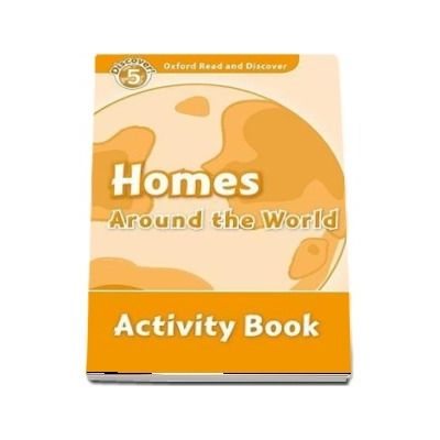 Oxford Read and Discover, Level 5. Homes Around the World Activity Book