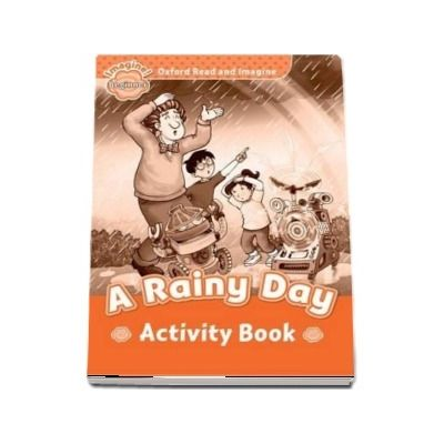 Oxford Read and Imagine: Beginner:: A Rainy Day activity book