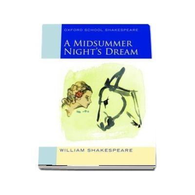 Oxford School Shakespeare: Midsummer Nights Dream