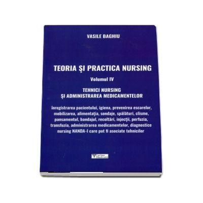 Vasile Baghiu, Teoria si practica nursing. Tehnici nursing si administrarea medicamentelor, volumul IV