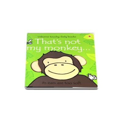 Thats not my monkey...