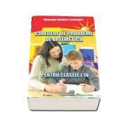 Culegere de probleme de aritmetica pentru clasele I-IV - Editia: a 4-a, revizuita