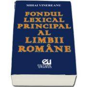 Fondul lexical principal al limbii romane de Mihai Vinereanu