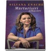 Silvana Enache, Marturisiri albastre