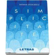 Simplicitate de Tatiana Stoicescu