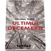 Ultimul decembrie de Nicolae Balta