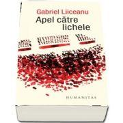 Apel catre lichele, editia a V-a de Gabriel Liiceanu