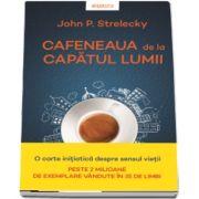 John P Strelecky, Cafeneaua de la capatul lumii