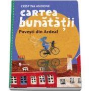 Andone Cristina, Cartea bunatatii, povesti din Ardeal