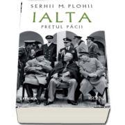 Serhii M Plohii, Ialta. Pretul pacii