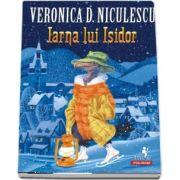 Iarna lui Isidor - Cu ilustratii de Radu Raileanu