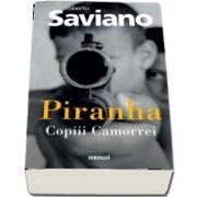 Piranha: Copiii Camorrei de Roberto Saviano