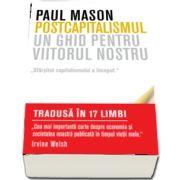 Paul Mason, Postcapitalismul. Un ghid pentru viitorul nostru
